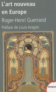 Roger-Henri Guerrand - L'art nouveau en Europe.