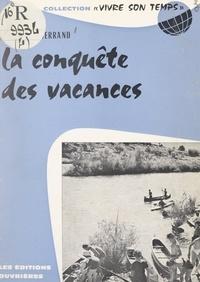 Roger-Henri Guerrand et Jacques Charpentreau - La conquête des vacances.