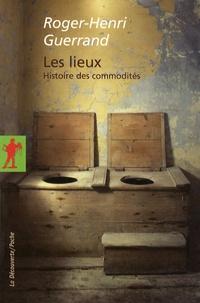 Roger-Henri Guerrand - Les lieux - Histoire des commodités.