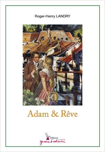 Roger-Henry Landry - Adam & Rêve.