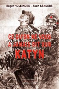 Roger Holeindre et Alain Sanders - Ce qu'on ne vous a jamais dit sur Katyn.