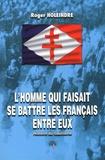 Roger Holeindre - L'homme qui faisait se battre les Français entre eux - Histoire du Gaullisme.