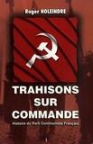 Roger Holeindre - Trahisons sur commande - Histoire du Parti Communiste Français.