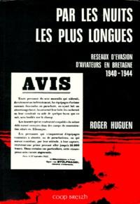 PAR LES NUITS LES PLUS LONGUES. Réseaux dévasion daviateurs en Bretagne 1940-1944.pdf