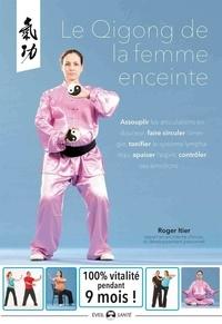 Roger Itier - Le Qi Gong de la femme enceinte.