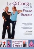 Roger Itier - Le Qi Gong pour la femme enceinte.