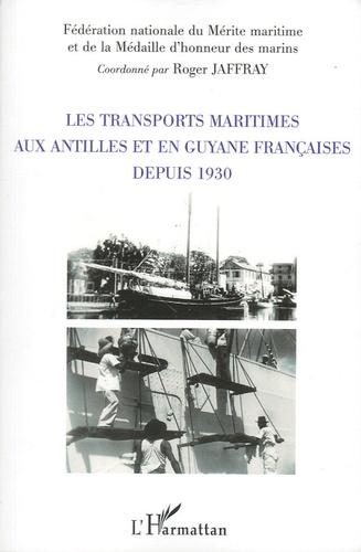 Roger Jaffray - Les transports maritimes aux Antilles et en Guyane francaises depuis 1930.