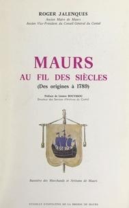 Roger Jalenques et  Syndicat d'initiative de la ré - Maurs au fil des siècles - Des origines à 1789.