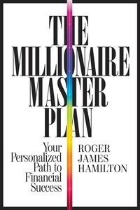 Roger James Hamilton - The Millionaire Master Plan - Your Personalized Path to Financial Success.