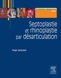 Roger Jankowski - Septoplastie et rhinoplastie par désarticulation - Histoire, anatomie, chirurgie et architecture naturelles du nez.