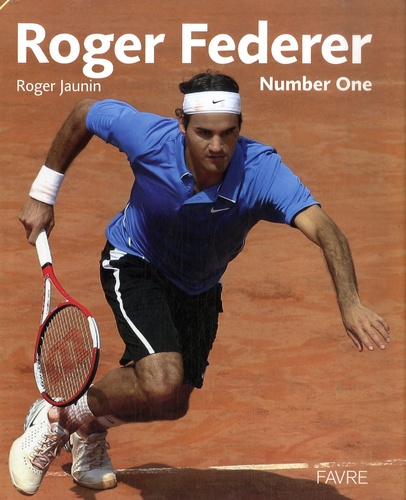 Roger Jaunin - Roger Federer - Number One.