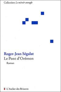 Roger-Jean Ségalat - Le Pont d'Orémon.
