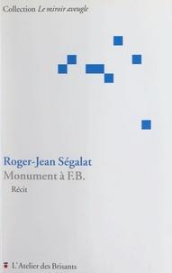 Roger-Jean Ségalat - Monument à F.B..