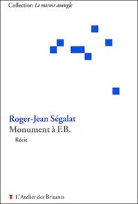 Roger-Jean Ségalat - Monument à F. B..