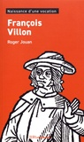 Roger Jouan - François Villon - Naissance d'une vocation.