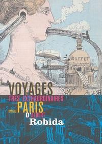 Roger Jouan et Enki Bilal - Voyages très extraordinaire dans le Paris d'Albert Robida.