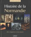 Roger Jouet et Claude Quétel - Histoire de la Normandie - Des origines à nos jours.
