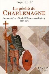 Le péché de Charlemagne - Comment sest effondré lEmpire carolingien (814-924).pdf