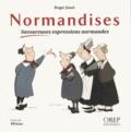 Roger Jouet - Normandises - Savoureuses expressions normandes.