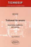 Roger Journeaux - Traitement des mesures - Interprétation, modélisation, outil statistique.