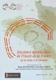 Roger Joussaume et Jean-Marc Large - Enceintes néolithiques de l'Ouest de la France de la Seine à la Gironde.