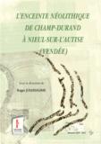 Roger Joussaume - L'enceinte néolithique de Champ-Durand à Neuil-sur-l'Autise (Vendée).
