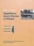 Roger Joussaume - Mégalithisme dans le Chercher en Éthiopie.