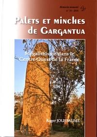 Roger Joussaume - Palets et minches de Gargantua - Mégalithisme dans le Centre-Ouest de la France.