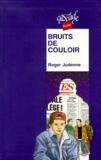 Roger Judenne - Bruits de couloir.