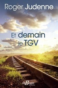Roger Judenne - Et demain le TGV.