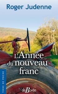 Roger Judenne - L'année du nouveau franc.