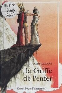 Roger Judenne - La Griffe de l'enfer.