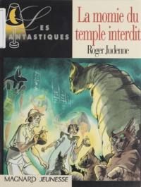 Roger Judenne - La momie du temple interdit.
