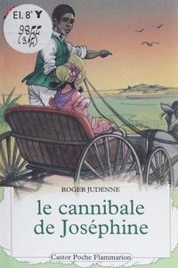 Roger Judenne - Le Cannibale de Joséphine.