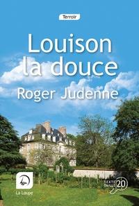 Roger Judenne - Louison la douce - Tome 2.