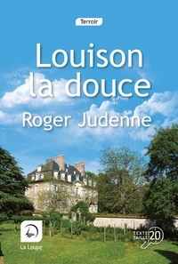 Roger Judenne - Louison la douce - Tome 1.