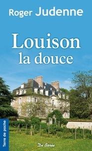 Louison la douce - Roger Judenne pdf epub
