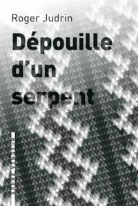 Roger Judrin - Dépouille d'un serpent.
