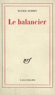 Roger Judrin - Le balancier.