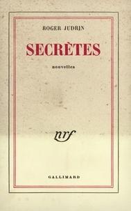Roger Judrin - Secrètes.