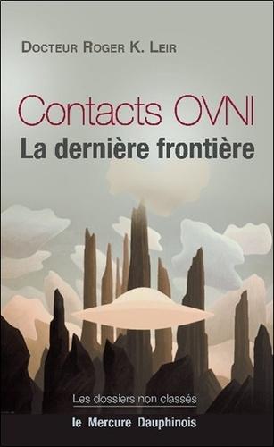 Contacts OVNI. La dernière frontière