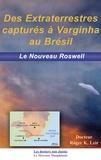 Roger-K Leir - Des extraterrestres capturés à Varginha au Brésil - Le nouveau Roswell.