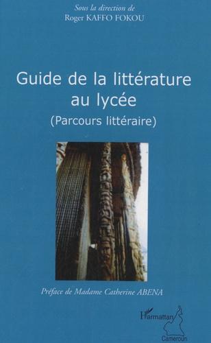 Roger Kaffo Fokou - La littérature au lycée - (Parcours littéraire).