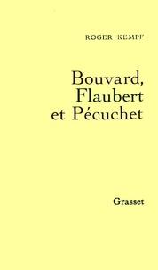 Roger Kempf - Bouvard, Flaubert et Pécuchet.