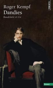 Roger Kempf - Dandies - Baudelaire et Cie.