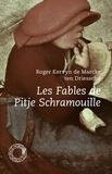 Roger Kervyn de Marcke ten Driessche - Les Fables de Pitje Schramouille - Suivi de El sièg' de Trwa ; El Cid ; Des emmerdants que ça sont!... ; La lettre de Madame Bollemans.