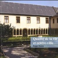 Qualité de vie et centre-ville - Roger Klaine | Showmesound.org