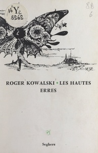 Roger Kowalski et Monique Dumas - Les hautes erres.