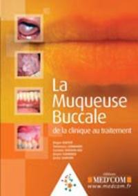 Roger Kuffer et Tommaso Lombardi - La muqueuse buccale.