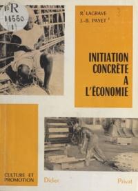 Roger Lagrave et Jean-Bernard Payet - Initiation concrète à l'économie - Je comprends l'économie pour participer au développement de mon pays.
